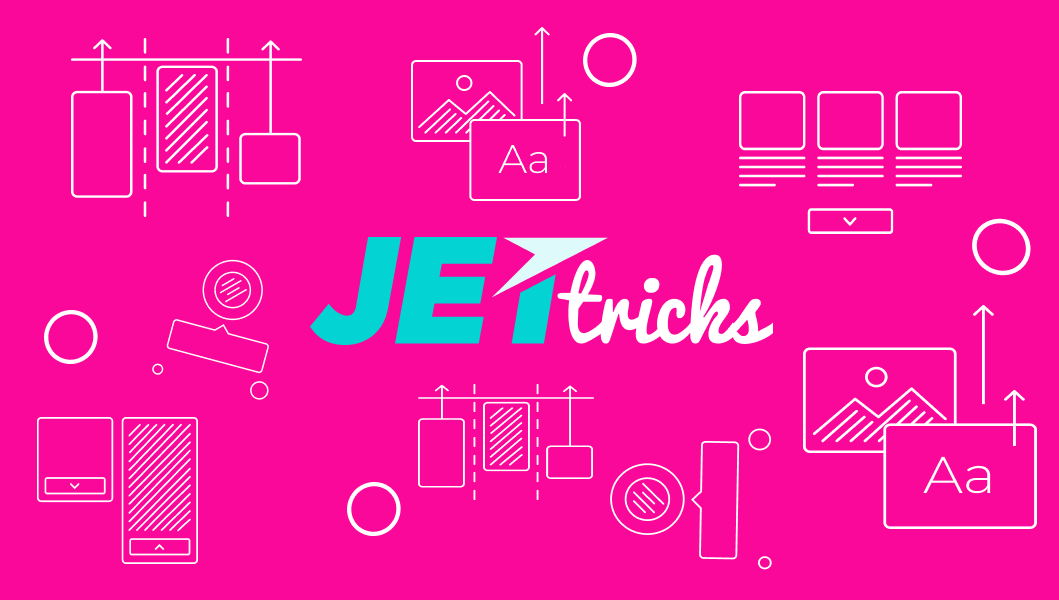 Updated Plugin for Elementor – JetTricks v.1.1.0. What's new?