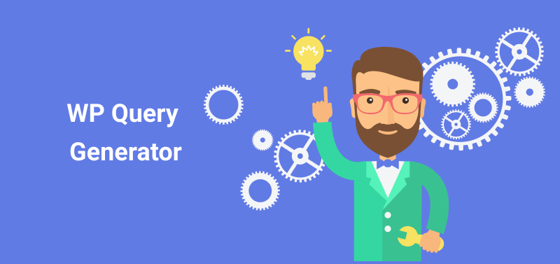 WP Query Generator.  Your Asset in Creating Complex Queries