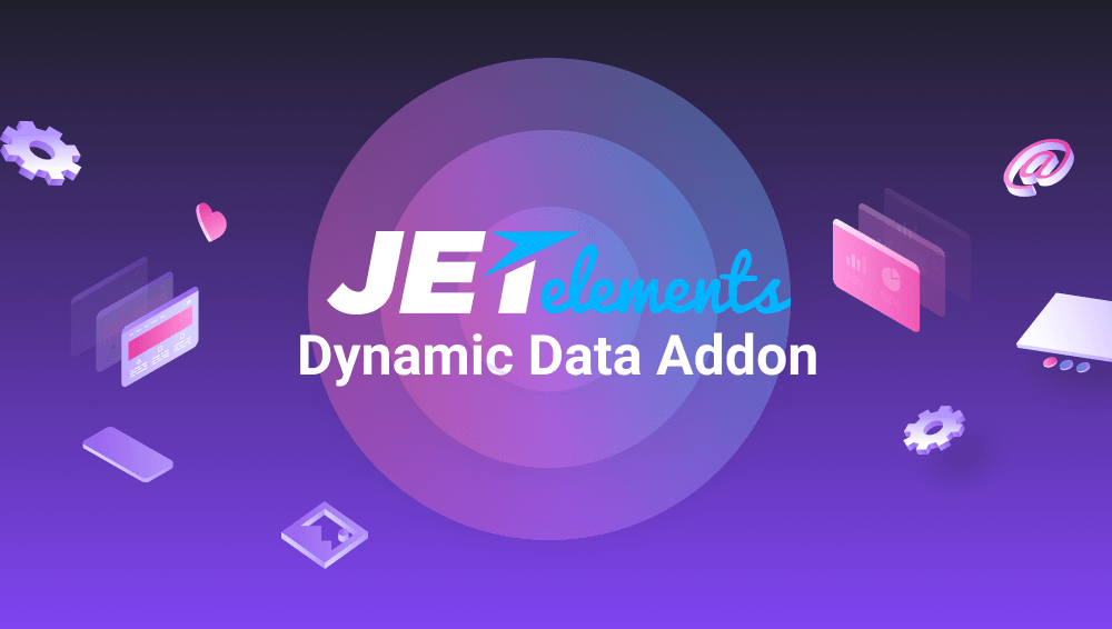 JetElements Dynamic Data Addon. The Key to Adding Dynamic Content to JetElements Widgets