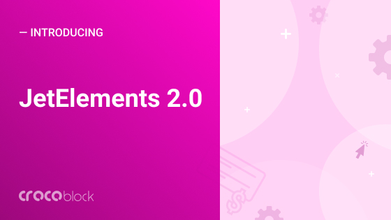 TOP 8 reasons to fall in love with JetElements 2.0.
