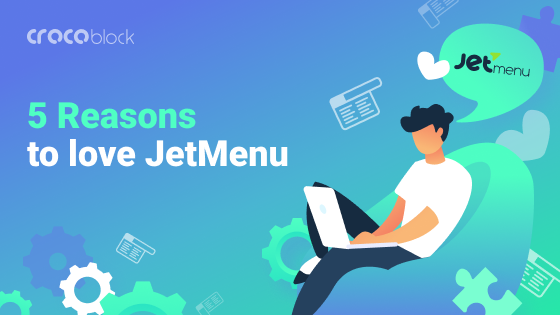 5  reasons why JetMenu is the best mega menu plugin for Elementor