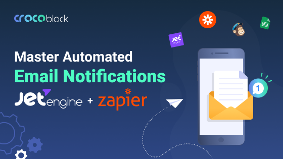 Master automated email notifications with JetEngine and Zapier