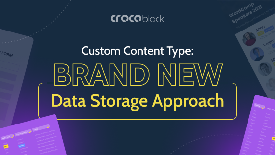 Custom Content Type: Brand New Data Storage Approach