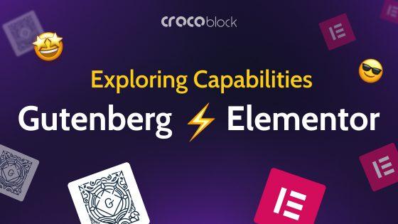 Gutenberg vs Elementor: Exploring Capabilities