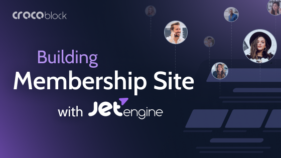 Building Membership Site with JetEngine